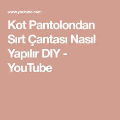 Kot Pantolondan Sırt Çantası Nasıl Yapılır DIY - YouTube