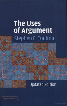 The Uses of Argument     ~ Stephen Toulmin