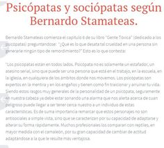 Bernardo Stamateas. Gente tóxica. Capítulo 6. #psicopatas integrados #abusoemocional. Texto completo en http://sobreviviendoapsicopatasynarcisistas.wordpress.com/2014/09/13/piscopatas-y-sociopatas-segun-bernardo-stamateas/