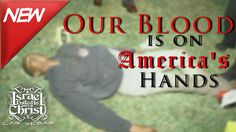 The Israelites: Our Blood is on America's Hands
