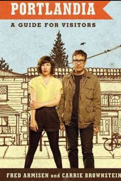 Portlandia: A Guide for Visitors by Fred Armisen and Carrie Brownstein {Read 6/21/2014-6/22/2014}