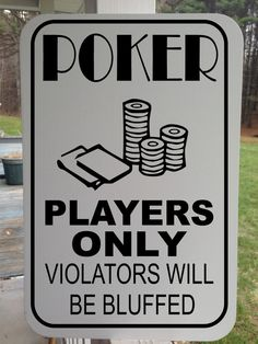 Poker Players Only White Aluminum by GraniteCityGraphics Intresting Facts, Aluminum Signs, Sports Games, Home Jobs, Poker, Vinyl Decals, Lettering, Liquor, Campaign