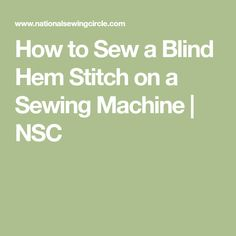 How to Sew a Blind Hem Stitch on a Sewing Machine | NSC