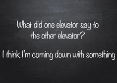 Idiom: Coming down with something