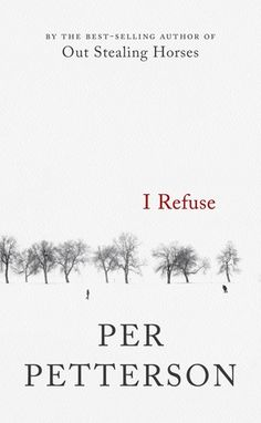 Review: I Refuse by Per Petterson - plasticrosaries.com