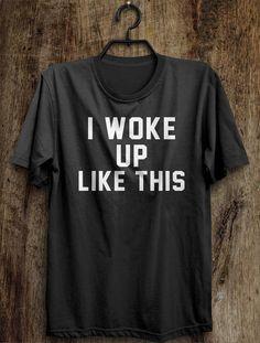 Sleeping T Shirt I woke up like this t shirt by shirtoopia on Etsy