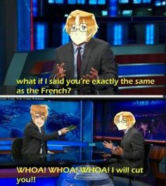 your the same as the french Hetalia funny