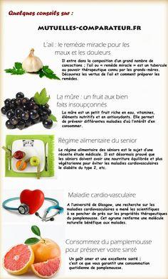 Quelque conseil sur « mutuelles-comparateur.fr  » :  * L'ail : le remède miracle pour les maux et les douleurs ...  * La mûre : un fruit aux bienfaits insoupçonnés ...  * Régime alimentaire du senior ...  * Maladie cardio-vasculaire ...   * Consommez du pamplemousse pour préserver votre santé ...