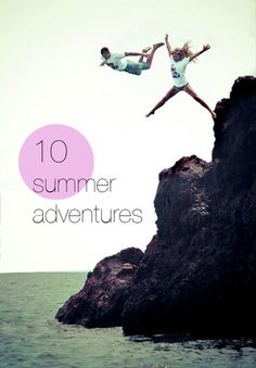 1. Play flashlight tag.  2. Go on a road trip.  3. Go cliff jumping.  4. Host an elegant BBQ, with homemade games (drinking games)..  5. Go to a music festival.  6. Plan a hike/walk/bike with friends.  7. Go camping.  8. Have a picnic.   9. Float down a river!  10. Die your hair.    ** @Emily Webb