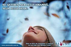 A alegria está na luta, na tentativa do dia a dia, nas metas conquistadas e no doce sabor da vitória. www.meuyoshi.com.br