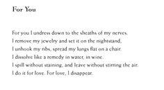 For you I strip down to the sheaths of my nerves - Kim Addonizio