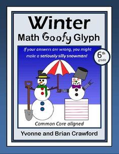 For 6th grade - The Winter Math Goofy Glyph is a fun activity that your students are sure to enjoy. If they get an answer wrong, they might end up with seriously silly snowman! Common Core aligned for the 6th grade. $