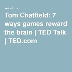Tom Chatfield: 7 ways games reward the brain   TED Talk   TED.com