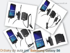 Nové držiaky do auta pre Samsung Galaxy S6. Pasívny držiak Brodit pre pevnú montáž v aute, aktívny s CL nabíjačkou, s USB alebo s Molex konektorom.