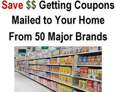 How to Get Coupons Mailed to Your Home - It's easier than you think and will save you some $$$ - Click through to see the list!