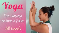 Yoga para pescoço, ombros e pulsos Reiki, Dor Cervical, Ayurveda, Pilates Video, Yoga Meditation, Health And Wellness, Youtube, Mindfulness, Gym