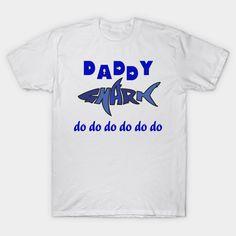 Daddy shark - Fathers Day - T-Shirt   TeePublic Fathers Love, Gifts For Father, Father's Day T Shirts, Father Daughter, Daddy, Shark, Mens Tops, Father's Day, Sharks
