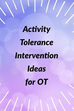 Activity Tolerance Intervention Ideas for Occupational Therapists Occupational therapy activity tolerance treatment ideas Mental Health Occupational Therapy, Geriatric Occupational Therapy, Occupational Therapy Assistant, Physical Therapy, Ot Therapy, Hand Therapy, Therapy Tools, Therapy Ideas, Group Therapy Activities