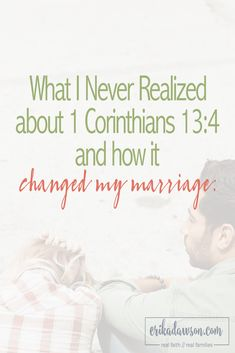 1 Corinthians 13:4 taught me something surprising about marriage!