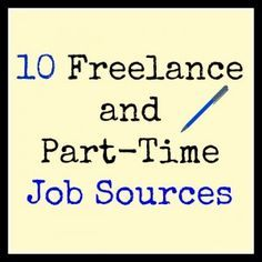 10 Freelance and Part-Time Job Sources #Freelancejobs #parttimejobs/ Earning and Saving with Sarah Fuller