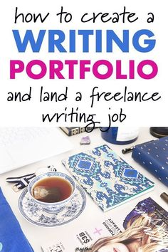Writing tips to help you create a writing portfolio to land a freelance writing job. Learn to get paid for writing and make money online with freelance writing. #writing #writingtips #freelance #freelancewriting