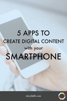 5 Apps to Create Digital Content Marketing with your Smartphone (Yup.)  -storytelling, video, multimedia
