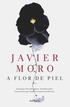 Buy A flor de piel by Javier Moro and Read this Book on Kobo's Free Apps. Discover Kobo's Vast Collection of Ebooks and Audiobooks Today - Over 4 Million Titles! Got Books, Books To Read, Children's Books, Best Children Books, Books 2016, Book Format, I Love Reading, Paperback Books, Book Recommendations