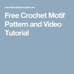 Free Crochet Motif Pattern and Video Tutorial