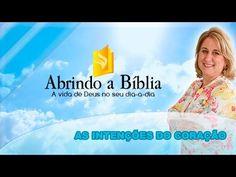 Abrindo a Bíblia - As intenções do coração - 09-03-2016