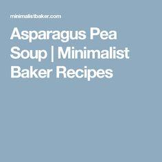 Asparagus Pea Soup   Minimalist Baker Recipes