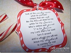 "(link) FREE Printable Candy Cane Poem! POEM: ""Look at the candy cane, what do you see? Stripes that are red like the blood shed for me. White for my Savior who's sinless and pure! ""J"" is for Jesus my Lord, that's for sure! Turn it around and a staff you will see. Jesus my shepherd is coming for me!"