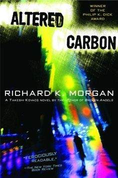Altered+Carbon by Richard K Morgan. scifi crime noir with very vivid worldbuilding & takeshi is great. first in series & i'll read more. 4 stars.  books read 2013. novel, series, scifi, mystery