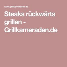 Steaks rückwärts grillen - Grillkameraden.de