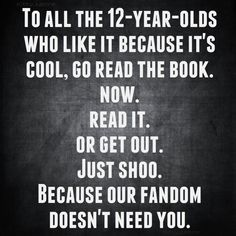 I get the frustrations, but I also remember being twelve. These people are willing to say they think it's okay to obsess over these things, which is hard to do at twelve. So if you're twelve and geeking out over Cinna and Haymitch and Finnick and all the rest? You go, girl - and boy. Yeah, read the books, because they're more awesome than any movie, but also know that you're awesome and we need you, too. More than that we're rooting for you as you figure out just what kind of fan you want to…