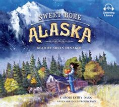 Audiobook.  In 1934, eleven-year-old Terpsichore's father signs up for President Roosevelt's Palmer Colony project, uprooting the family from Wisconsin to become pioneers in Alaska, where Terpsichore refuses to let rough conditions and first impressions get in the way of her grand adventure.