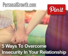 5 Ways To Overcome Insecurity In Your Relationships