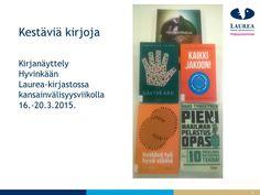 KirjanäyttelyHyvinkäänLaurea-kirjastossakansainvälisyysviikolla16.-20.3.2015.