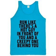 Run Like There Is A Hot Guy In Front Of You