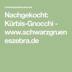 Nachgekocht: Kürbis-Gnocchi - www.schwarzgrueneszebra.de