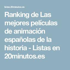 Ranking de Las mejores películas de animación españolas de la historia - Listas en 20minutos.es