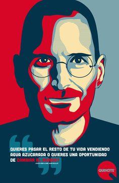 Quieres pasar el resto de tu vida vendiendo agua azucarada  o quieres una oportunidad de cambiar el mundo? ~Steve Jobs a Lure John Sculley - Quixote Marketing Group