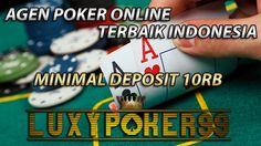 Agen poker online terbaik indonesia yakni adalah luxypoker99.co pilihan untuk anda bermain di agen poker terpercaya menggunakan bank terkenal bri.