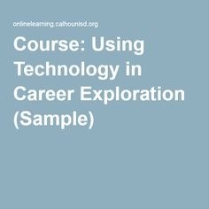 Course: Using Technology in Career Exploration (Sample)