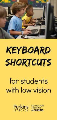 Try these strategies to teach keyboard shortcuts for students with low vision.