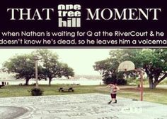 That one tree hill moment. Totally cried when this happened!!!