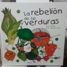 Illustrations for children's album Rise of the vegetables, written by David Aceituno, illustrated by Daniel Montero Galán and published in Spain by Lumen. Hands On Activities, Book Activities, Preschool Activities, Spanish Teaching Resources, Family Wishes, Magic Book, Child Life, Children's Literature, Stories For Kids