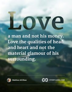 Love a man and not his money.