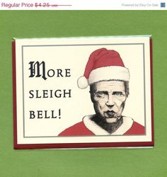 CYBER MONDAY SALE More Sleigh Bell -  Christopher Walken Card - Funny Christmas Card - Funny Holiday Card - Original Illustration on Etsy, $3.19