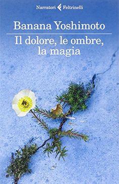 Il dolore, le ombre, la magia. Il regno: 2 di Banana Yoshimoto http://www.amazon.it/dp/8807031108/ref=cm_sw_r_pi_dp_pLkxub00VWGMM