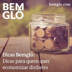 Confira o post de hoje e aprenda a economizar dinheiro com nossas dicas tudo de Bemglô. ;) #bemglo #dicasbemglo #economia